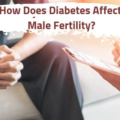 How Does Diabetes Affect Male Fertility?