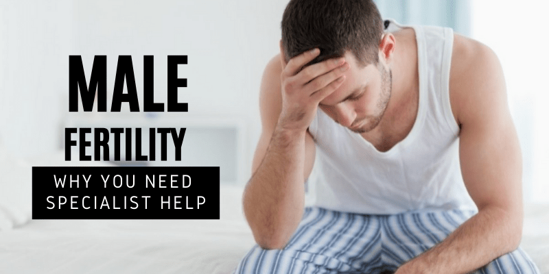 Male Fertility Problems? Why You Need Specialist Help